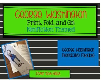 George Washington Foldables: Print & Go Nonfiction Themed