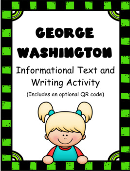 George Washington: Informational Text and Writing Activity