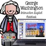 George Washington - Interactive Digital Resource for the Google Classroom