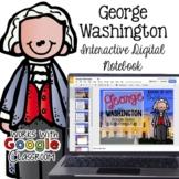 George Washington - Interactive Digital Resource for the Google Classroom