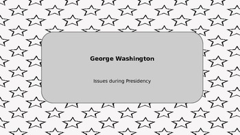 George Washington: Issues During Presidency Part 2