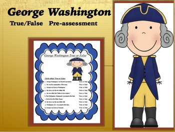 George Washington Pre Assess True False President's Day