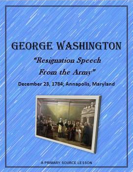 "George Washington: Primary Source Lesson  ""Resignation Speech from the Army"""
