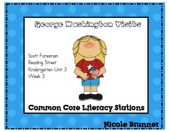 George Washington Reading Street Unit 3 Week 3 Common Core Literacy Stations