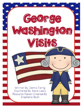 George Washington Visits Resource Packet - Scott Foresman