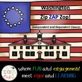 George Washington Zip ZAP Zop Dependent and Independent Clauses