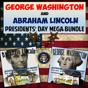 George Washington and Abraham Lincoln President's Day Book Companion Activities