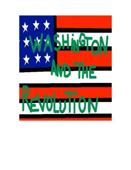 George Washington and The Revolutionary War Lecture, Lesson and Art