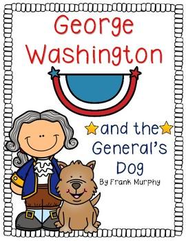 George Washington and the General's Dog (A Story Companion)