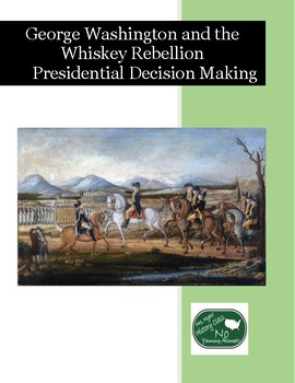 George Washington and the Whiskey Rebellion-Presidential Decision Making