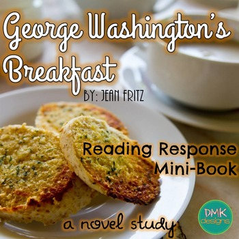 George Washington's Breakfast Novel Study- Reader's Response Mini Book