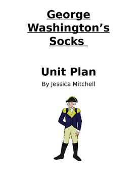 George Washington's Socks Unit Plan