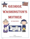 George Washington's Mother - Common Core Book Study