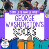 George Washington's Socks {Complete CCSS Novel Unit}