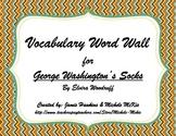 """George Washington's Socks"" Vocabulary Word Wall"