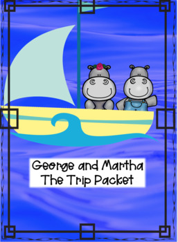 George and Martha The Trip Packet