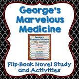 George's Marvelous Medicine, Novel Study, Flipbook, Activities