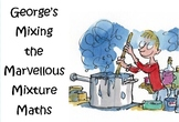 George's Mixing the Marvellous Mixture Maths