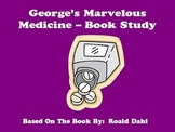 George's Marvelous Medicine - Chapter Book Study