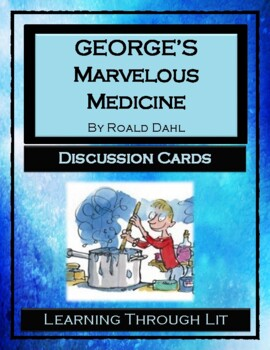 Roald Dahl GEORGE'S MARVELOUS MEDICINE - Discussion Cards