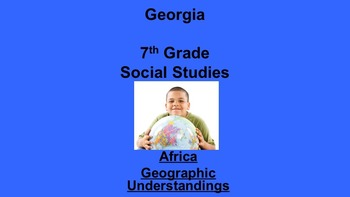 Georgia 7th Grade Standards Africa Geography PART 2 of 2