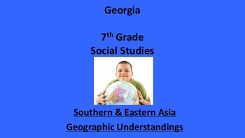 Georgia 7th Grade Standards Southern and Eastern Asia Geog