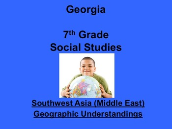 Georgia 7th Grade Standards Southwest Asia Geography and Civics