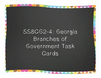 Georgia Branches of Government Task Cards (SS8CG2-4)