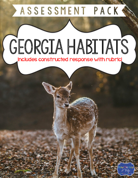 Georgia Habitats Test with Constructed Response Assessment