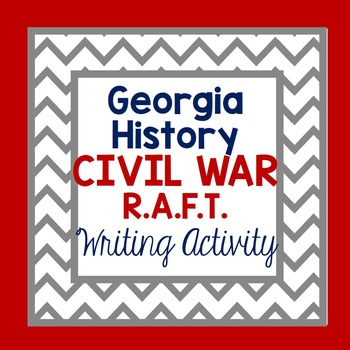 Georgia Studies-Georgia History Civil War R.A.F.T. Writing Activity