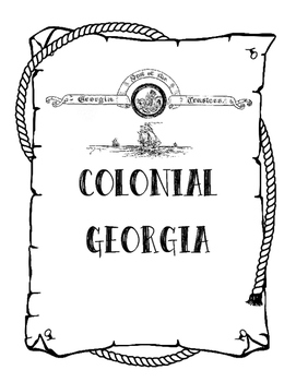 Georgia History: Colonial Georgia a Complete Notebook Unit Bundle