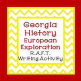 Georgia Studies-Georgia History European Exploration R.A.F.T. Writing Activity