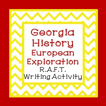 Georgia Studies-Georgia History European Exploration R.A.F.T. Writing Activity