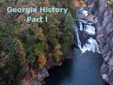 Georgia History PowerPoint - Part I