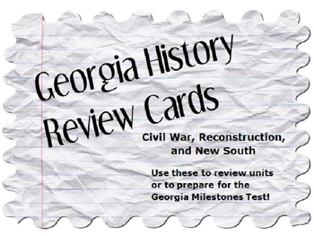 Georgia History Review Cards: Civil War, Reconstruction, and New South