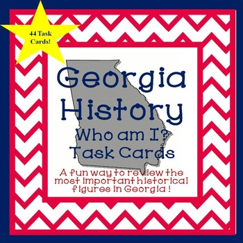 Georgia Studies-Georgia History Who Am I? Task Cards End of the Year Activity