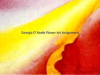 Georgia O' Keeffe Flower Assignment