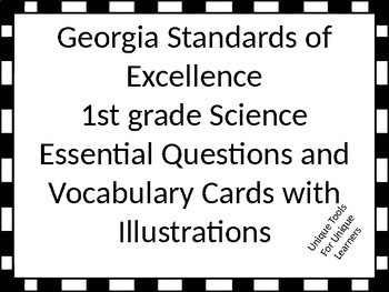 Georgia Standards of Excellence 1st Grade Science Essential Questions/Vocabulary