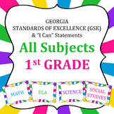 Georgia Standards of Excellence 1st Grade Standards- All Subjects