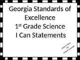 Georgia Standards of Excellence 1st grade Science I Can Statements
