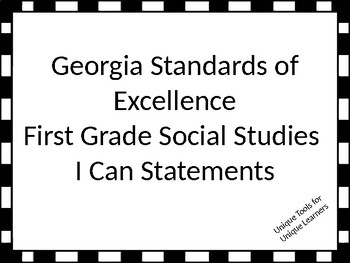 Georgia Standards of Excellence 1st grade Social Studies I Can Statements