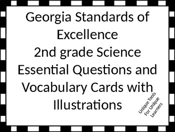 Georgia Standards of Excellence 2nd grade Science Essential Questions/Vocabulary