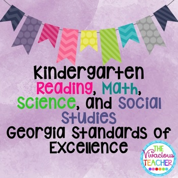 Georgia Standards of Excellence Bundle Kindergarten Reading, Math, Science, SS