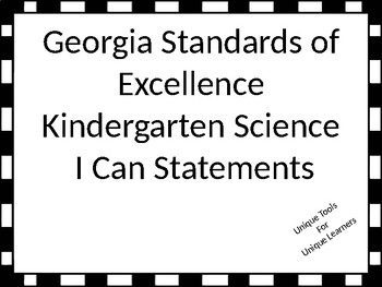 Georgia Standards of Excellence Kindergarten Science I Can Statements