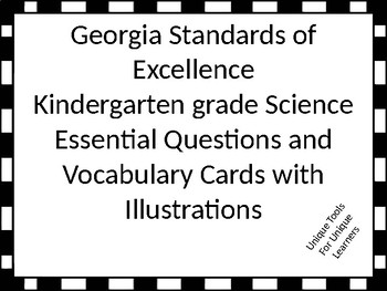 GSE  Kindergarten Science Standards Essential Questions and vocabulary.