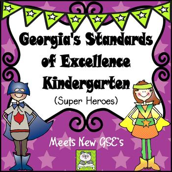 Georgia Standards of Excellence Kindergarten-Super Heroes (Meets New GSE's)