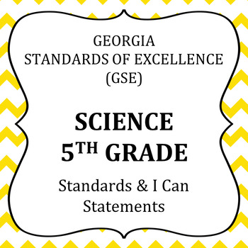 Georgia Standards of Excellence 5th Grade Science posters and I Can Statements