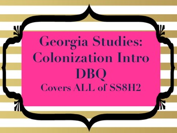 Georgia Studies: Colonial DBQ {Intro to Argumentative Writing}