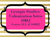 Georgia Studies: Colonial DBQ {Intro to Argumentative Writing}