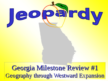 Georgia Studies: Georgia Milestone Jeopardy Review Game #1